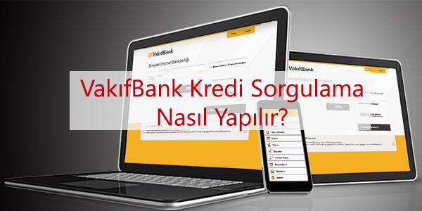 vakifbank-kredi-sorgulamasi-nasil-yapilir